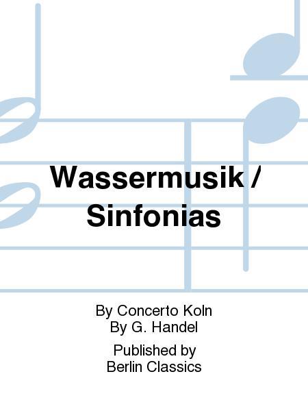 Wassermusik / Sinfonias