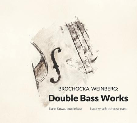 Brochocka & Weinberg: Double Bass Works