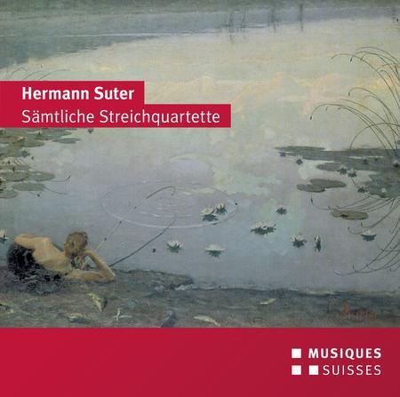 Hermann Suter Streichquartetten