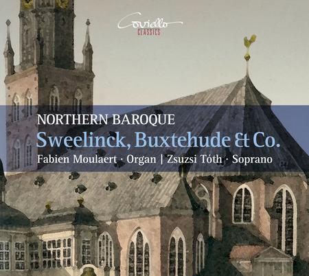 Sweelinck, Buxtehude & Co. - Northern Baroque