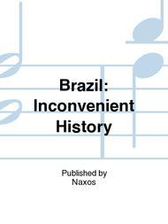 Brazil: Inconvenient History