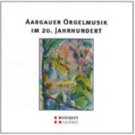 Aargauer Orgelmusik Im 20. Jah