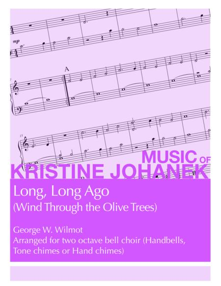 Long, Long Ago (Wind Through the Olive Trees) (2 Octave Handbell, Hand Chimes or Tone Chimes)