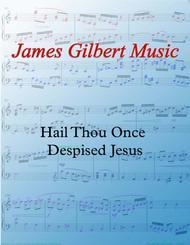 Hail Thou Once Despised Jesus