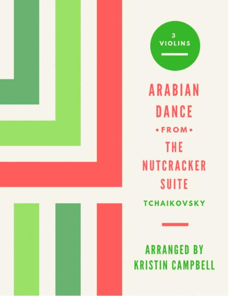 Arabian Dance, from the Nutcracker Suite for 3 violins