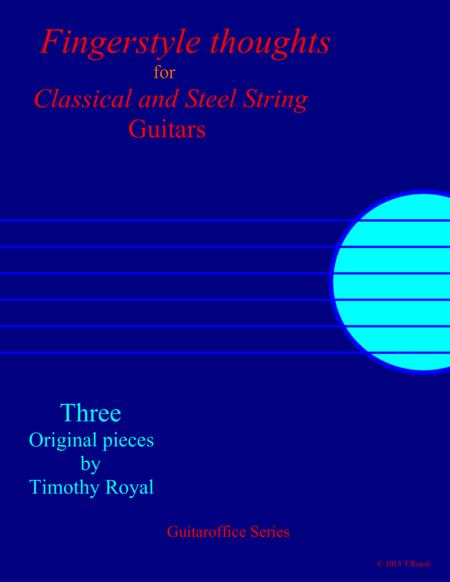 Fingerstyle Thoughts for Classical and Steel String Guitars