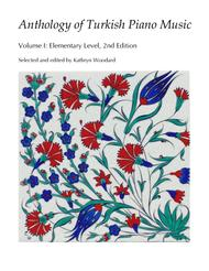 Anthology of Turkish Piano Music, Vol. I (Elementary)