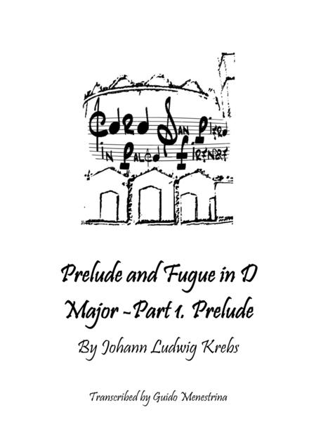 Johann Ludwig Krebs - Prelude and Fugue in D Major - Prelude