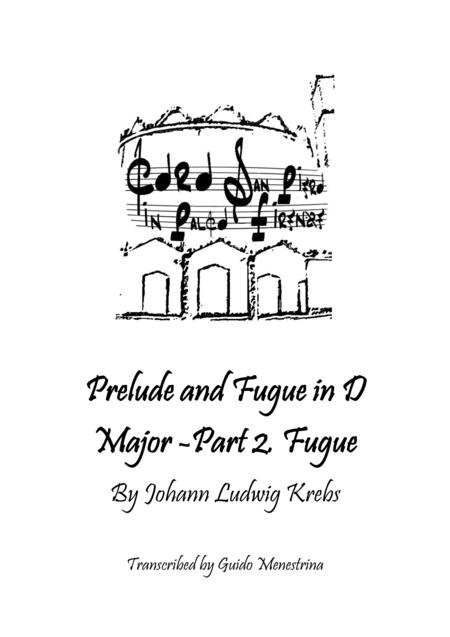 Johann Ludwig Krebs - Prelude and Fugue in D Major - Fugue
