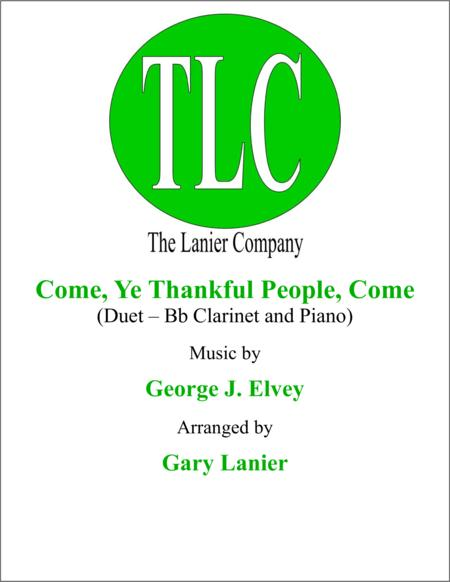 COME, YE THANKFUL PEOPLE, COME (Duet – Bb Clarinet and Piano/Score and Parts)