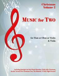 Music for Two, Christmas Volume 2 - Flute/Oboe/Violin and Viola