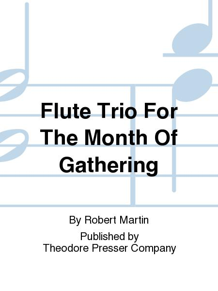 Flute Trio For The Month Of Gathering