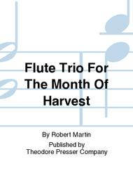 Flute Trio For The Month Of Harvest