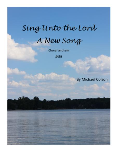 Sing Unto the Lord a New Song (Psalm 96)