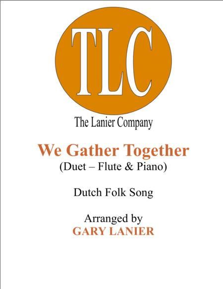 WE GATHER TOGETHER (Duet – Flute and Piano/Score and Parts)