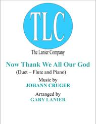 NOW THANK WE ALL OUR GOD (Duet – Flute and Piano/Score and Parts)