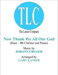 NOW THANK WE ALL OUR GOD (Duet – Bb Clarinet and Piano/Score and Parts)