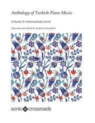 Anthology of Turkish Piano Music, Vol. II (Intermediate)