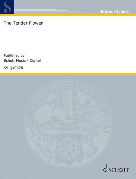 The Tender Flower