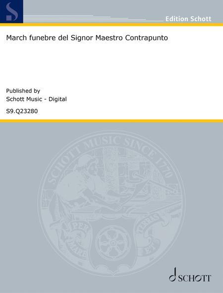 March funebre del Signor Maestro Contrapunto