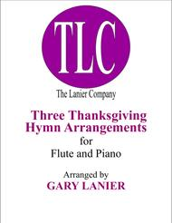THREE THANKSGIVING ARRANGEMENTS (Duets for Flute & Piano)