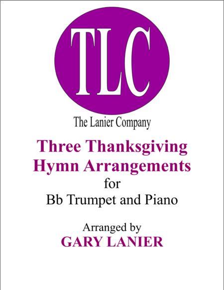 THREE THANKSGIVING ARRANGEMENTS (Duets for Bb Trumpet & Piano)