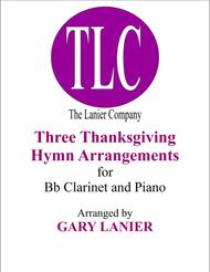 THREE THANKSGIVING ARRANGEMENTS (Duets for Bb Clarinet & Piano)