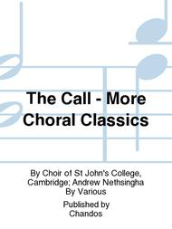 The Call - More Choral Classics