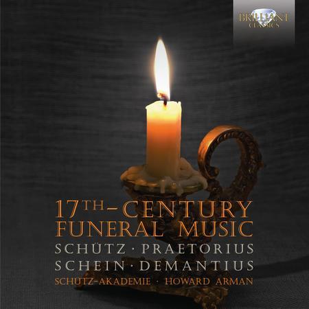 Schuetz, Praetorius, Schein & Demantius: 17th Century Funeral Music