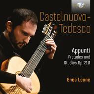 Mario Castelnuovo-Tedesco: Appunti, Preludes & Studies Op. 210