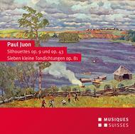Paul Juon: Silhouettes Op. 9 & 43 - Seven Little Tone Poems Op. 81