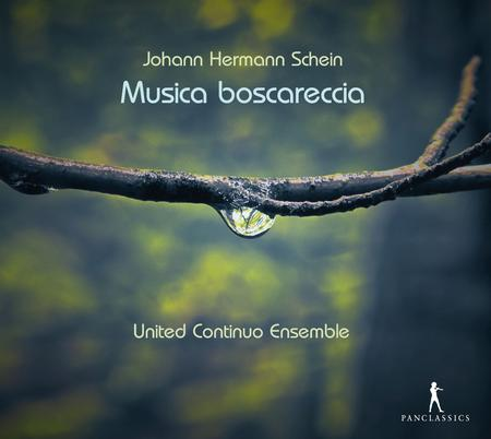 Johann Hermann Schein: Musica boscareccia