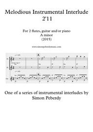 Melodious Instrumental Interlude 2'11 for 2 flutes, guitar and/or piano by Simon Peberdy