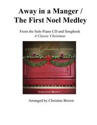 Away in a Manger / The First Noel