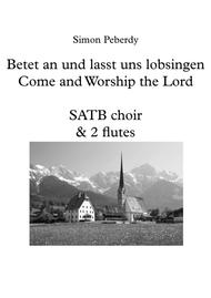 Betet an und lasst uns lob singen! (in German) SATB, piano & 2 flutes, by Simon Peberdy