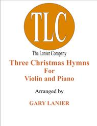 THREE CHRISTMAS HYMNS (Duets for Violin & Piano)