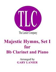 MAJESTIC HYMNS, SET I (Duets for Bb Clarinet & Piano)