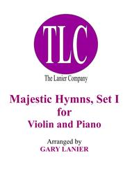 MAJESTIC HYMNS, SET I (Duets for Violin & Piano)
