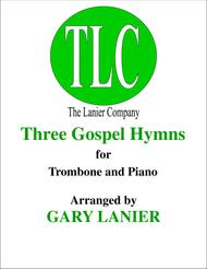THREE GOSPEL HYMNS (Duets for Trombone & Piano)