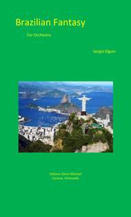 Brazilian Fantasy for full Orchestra