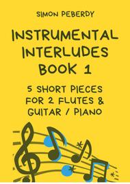 Melodious Instrumental Interludes, Book I (5 pieces), for 2 flutes, guitar and/or piano by Simon Peberdy