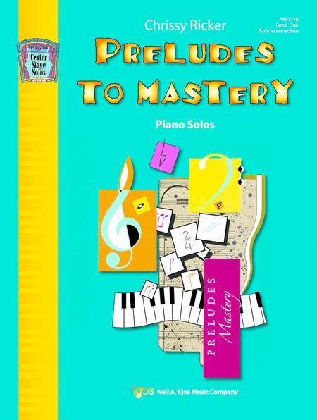 Preludes To Mastery, Book 1: Piano Solos