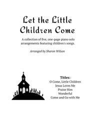 Let the Little Children Come (A Collection of One-Page Arrangements for Solo Piano)