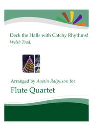 Deck The Halls With Catchy Rhythms! - flute quartet