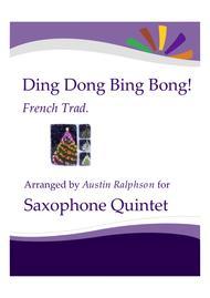 Ding Dong, Bing Bong! - sax quintet