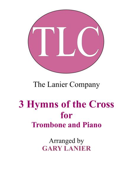 Gary Lanier: 3 HYMNS of THE CROSS (Duets for Trombone & Piano)