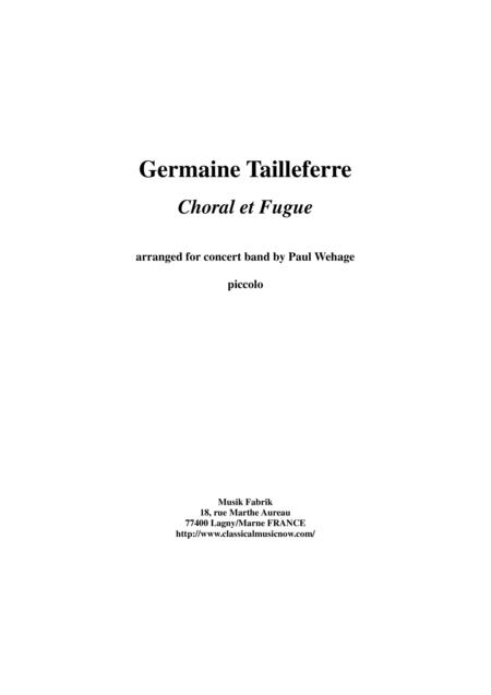 Germaine Tailleferre : Choral et Fugue, arranged for concert band by Paul Wehage - Piccolo part