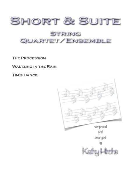 Short & Suite - String Quartet/Ensemble