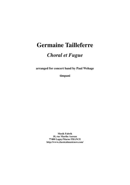 Germaine Tailleferre : Choral et Fugue, arranged for concert band by Paul Wehage -  timpani part