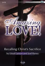 Amazing Love! - SATB with Performance CD